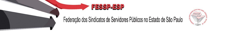 Fessp-Esp-Federação dos Servidores Públicos no Estado de São Paulo
