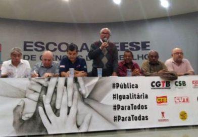 Centrais irão se mobilizar contra a reforma neoliberal de Temer e Bolsonaro